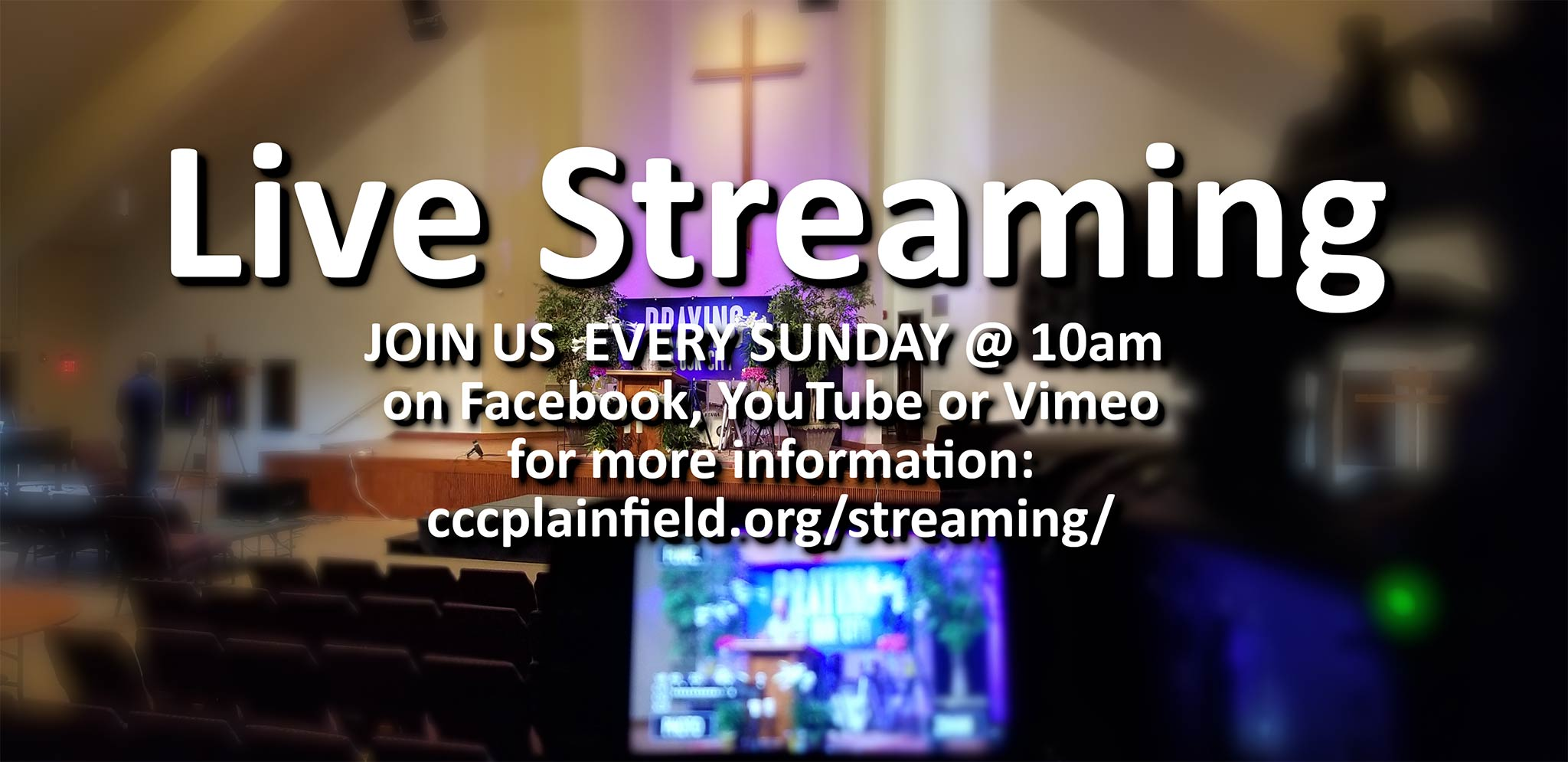 Live streaming - join us every Sunday at 10am on Facebook, Youtube, or Vimeo